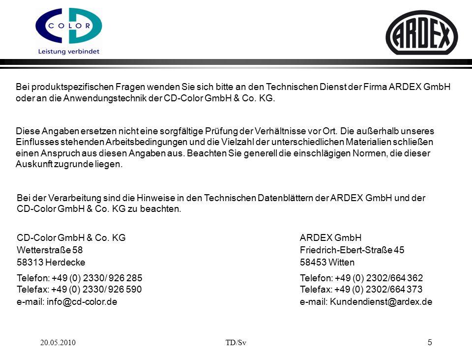 5 Bei produktspezifischen Fragen wenden Sie sich bitte an den Technischen Dienst der Firma ARDEX GmbH oder an die Anwendungstechnik der CD-Color GmbH