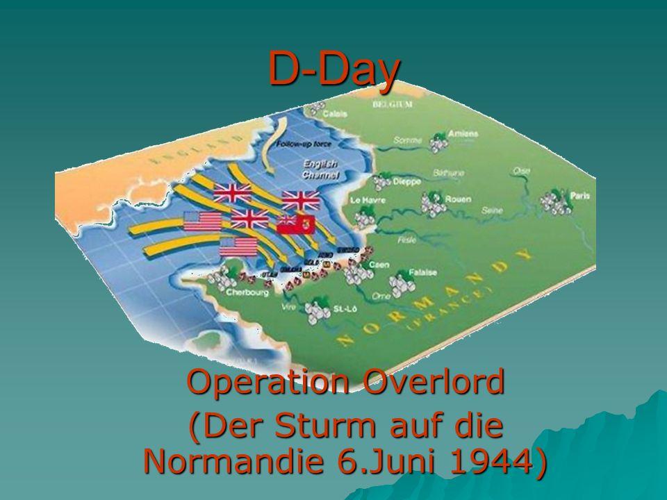 D-Day Operation Overlord (Der Sturm auf die Normandie 6.Juni 1944)