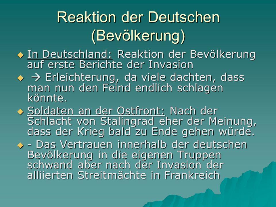 Reaktion der Deutschen (Bevölkerung)  In Deutschland: Reaktion der Bevölkerung auf erste Berichte der Invasion   Erleichterung, da viele dachten, d