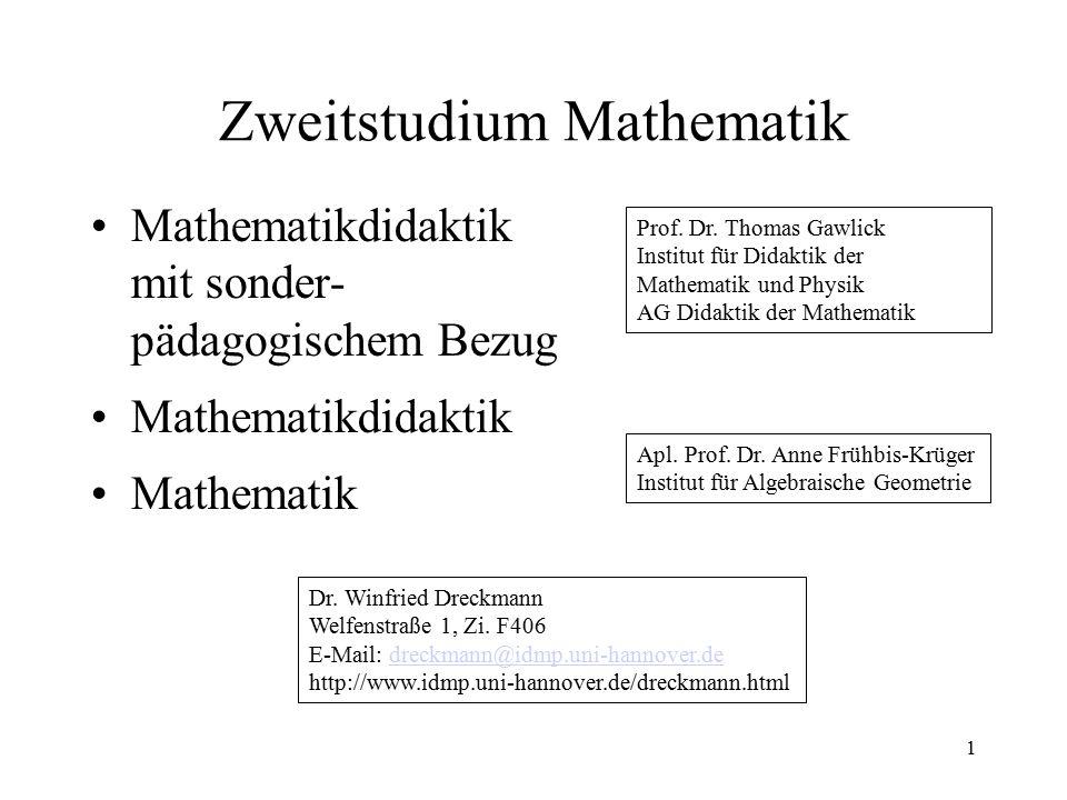Zweitstudium Mathematik Mathematikdidaktik mit sonder- pädagogischem Bezug Mathematikdidaktik Mathematik 1 Prof.