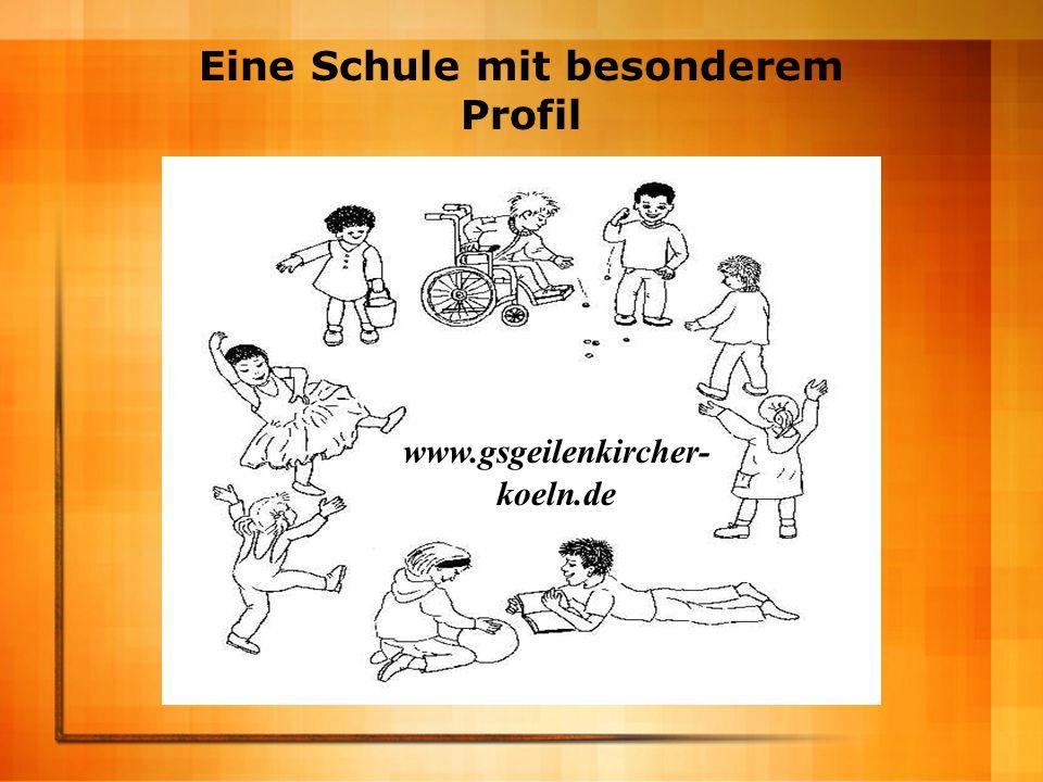 www.gsgeilenkircher- koeln.de Eine Schule mit besonderem Profil