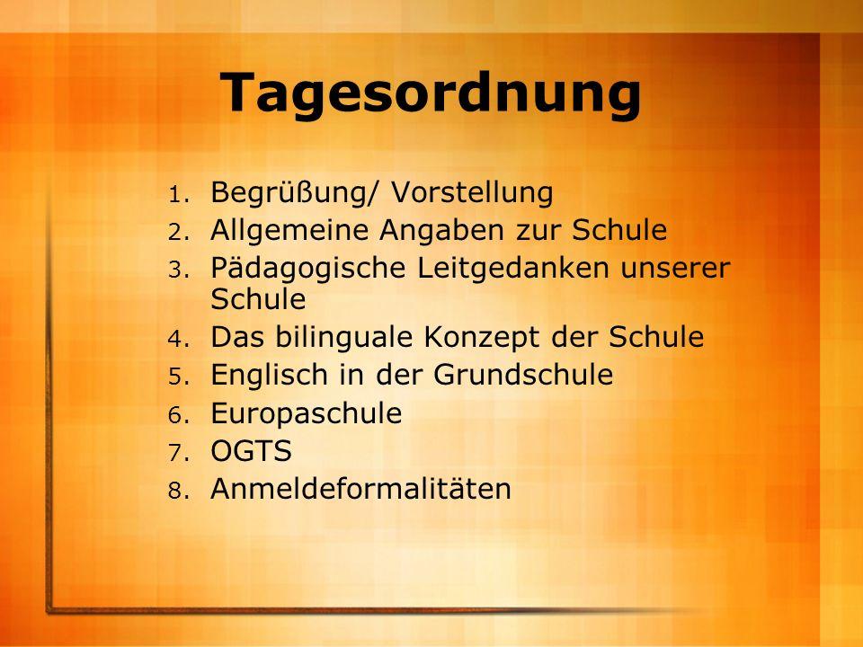 Tagesordnung 1. Begrüßung/ Vorstellung 2. Allgemeine Angaben zur Schule 3. Pädagogische Leitgedanken unserer Schule 4. Das bilinguale Konzept der Schu