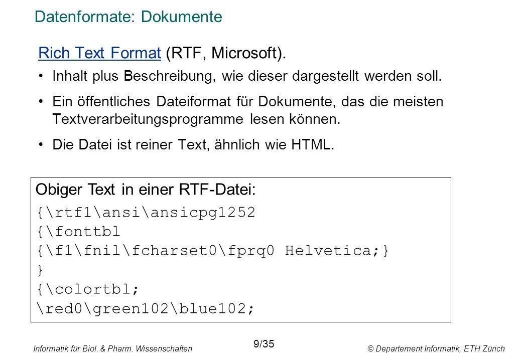 Informatik für Biol. & Pharm. Wissenschaften © Departement Informatik, ETH Zürich Datenformate: Dokumente Rich Text Format (RTF, Microsoft). Inhalt pl