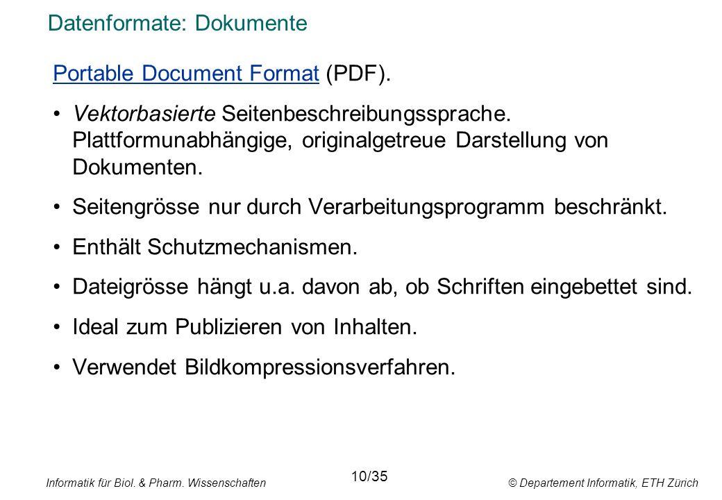 Informatik für Biol. & Pharm. Wissenschaften © Departement Informatik, ETH Zürich Datenformate: Dokumente Portable Document Format (PDF). Vektorbasier