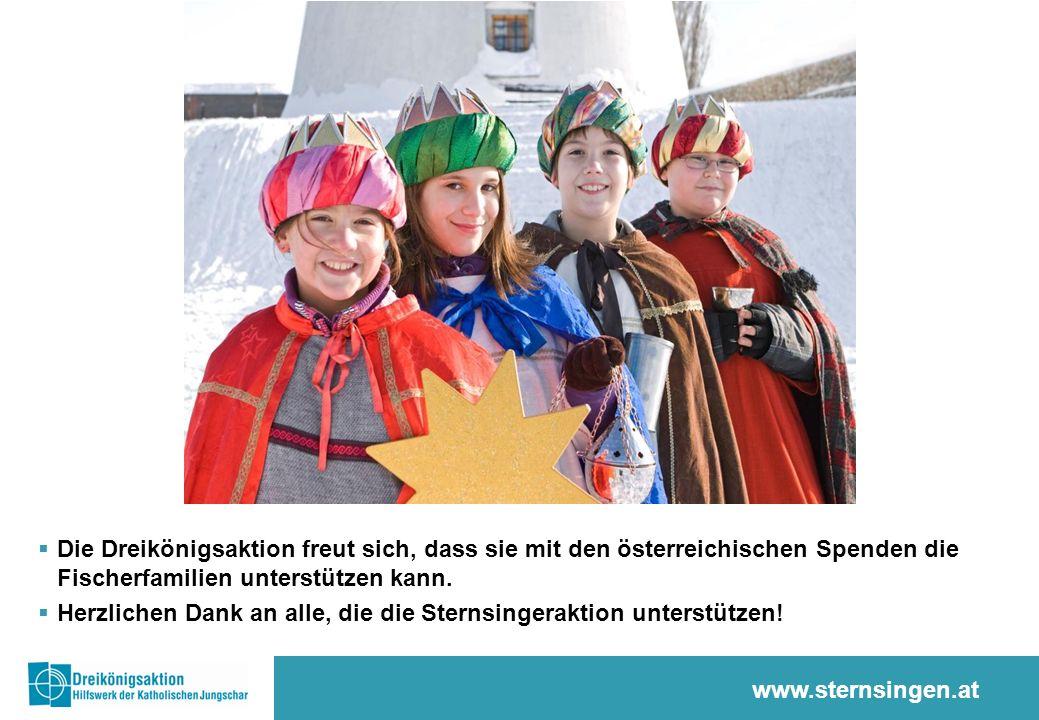 www.sternsingen.at  Die Dreikönigsaktion freut sich, dass sie mit den österreichischen Spenden die Fischerfamilien unterstützen kann.