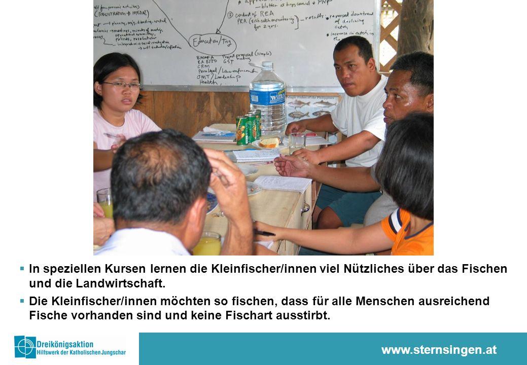 www.sternsingen.at  In speziellen Kursen lernen die Kleinfischer/innen viel Nützliches über das Fischen und die Landwirtschaft.