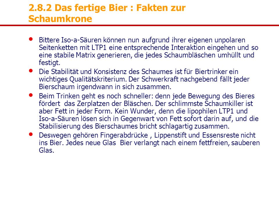 2.8.2 Das fertige Bier : Fakten zur Schaumkrone Bittere Iso-a-Säuren können nun aufgrund ihrer eigenen unpolaren Seitenketten mit LTP1 eine entspreche