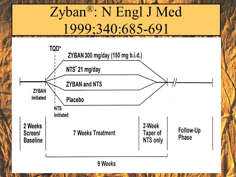 Zyban ® : N Engl J Med 1999;340:685-691