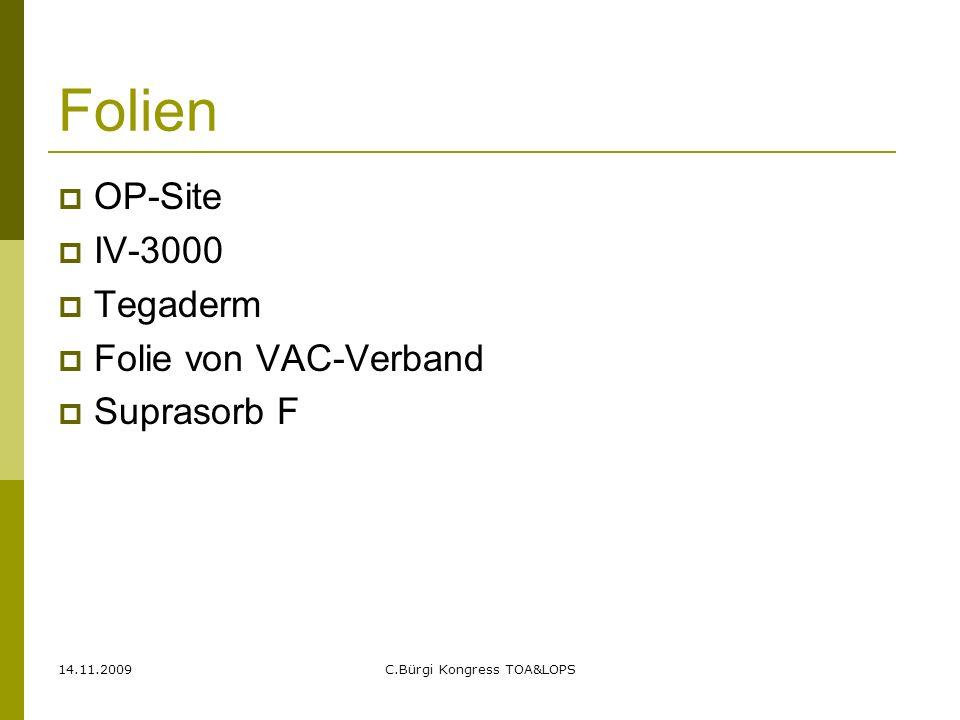 14.11.2009C.Bürgi Kongress TOA&LOPS Folien  OP-Site  IV-3000  Tegaderm  Folie von VAC-Verband  Suprasorb F
