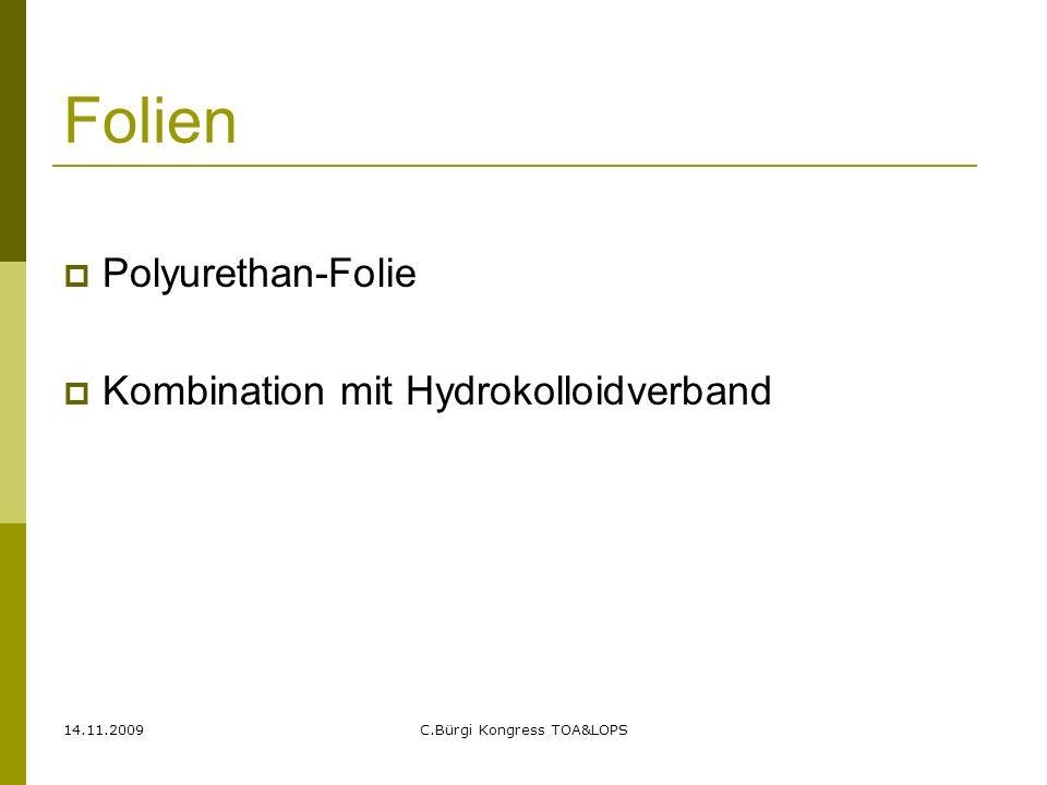 14.11.2009C.Bürgi Kongress TOA&LOPS Folien  Polyurethan-Folie  Kombination mit Hydrokolloidverband