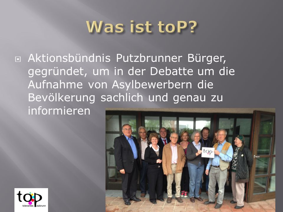 Aktionsbündnis tolerantes Putzbrunn  Aktionsbündnis Putzbrunner Bürger, gegründet, um in der Debatte um die Aufnahme von Asylbewerbern die Bevölkerung sachlich und genau zu informieren