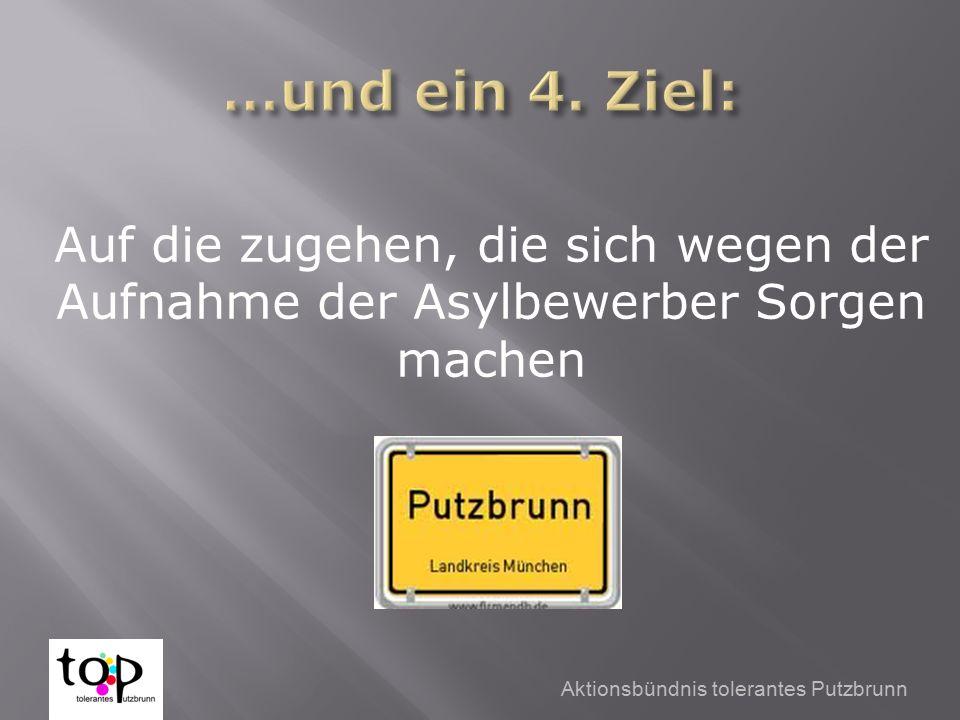 Aktionsbündnis tolerantes Putzbrunn Auf die zugehen, die sich wegen der Aufnahme der Asylbewerber Sorgen machen