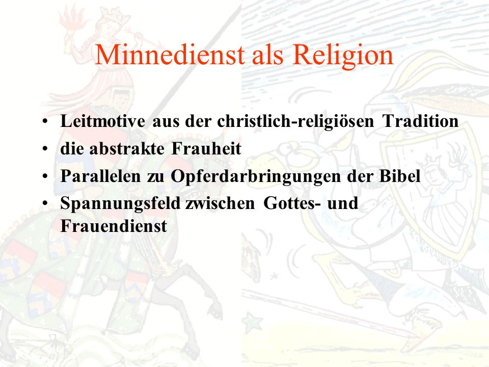 Minnedienst als Religion Leitmotive aus der christlich-religiösen Tradition die abstrakte Frauheit Parallelen zu Opferdarbringungen der Bibel Spannungsfeld zwischen Gottes- und Frauendienst
