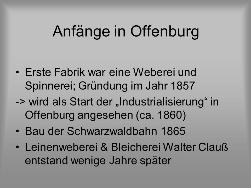 """Anfänge in Offenburg Erste Fabrik war eine Weberei und Spinnerei; Gründung im Jahr 1857 -> wird als Start der """"Industrialisierung in Offenburg angesehen (ca."""