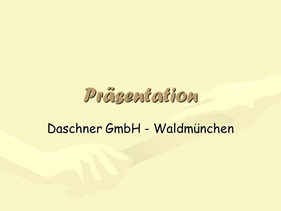 Präsentation Daschner GmbH - Waldmünchen