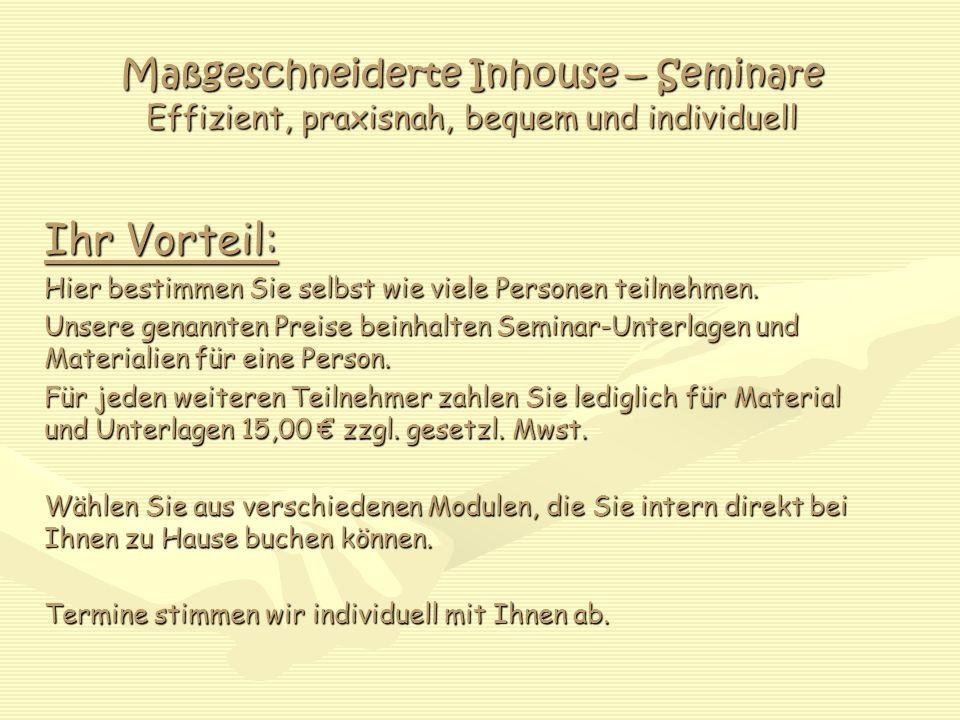 Inhouse – Seminare Effizient, praxisnah, bequem und individuell Modul: Massage  Sport- und Wellnessmassage Breites Spektrum an Sport- und Wellnessmassagegriffen und Techniken, entspannende Wohlfühlmassagetechniken zum Lösen von Verspannungen und aktivierende Sportmassage 10 UE 398,00 €  Ganzheitliche Massagepraktiken Ganzkörper-, Rücken,- Nacken- und Gesichtsmassagen, Hand- und Fußmassagen 10 UE 398,00 €  Spezialmassagen und Peelings Hot-Stone Hot-Stone Ganzkörper-Peeling mit Aroma oder Öl-Massage 10 UE 398,00 € Ganzkörper-Peeling mit Aroma oder Öl-Massage 10 UE 398,00 € Preise jeweils zzgl.