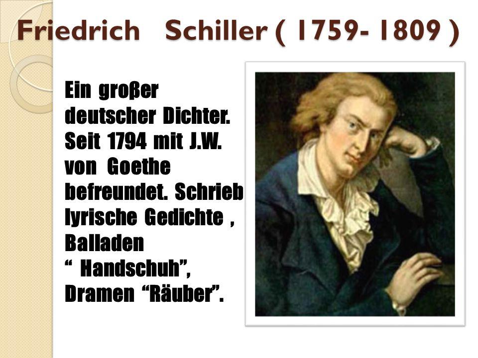 """Friedrich Schiller ( 1759- 1809 ) Ein groβer deutscher Dichter. Seit 1794 mit J.W. von Goethe befreundet. Schrieb lyrische Gedichte, Balladen """" Handsc"""