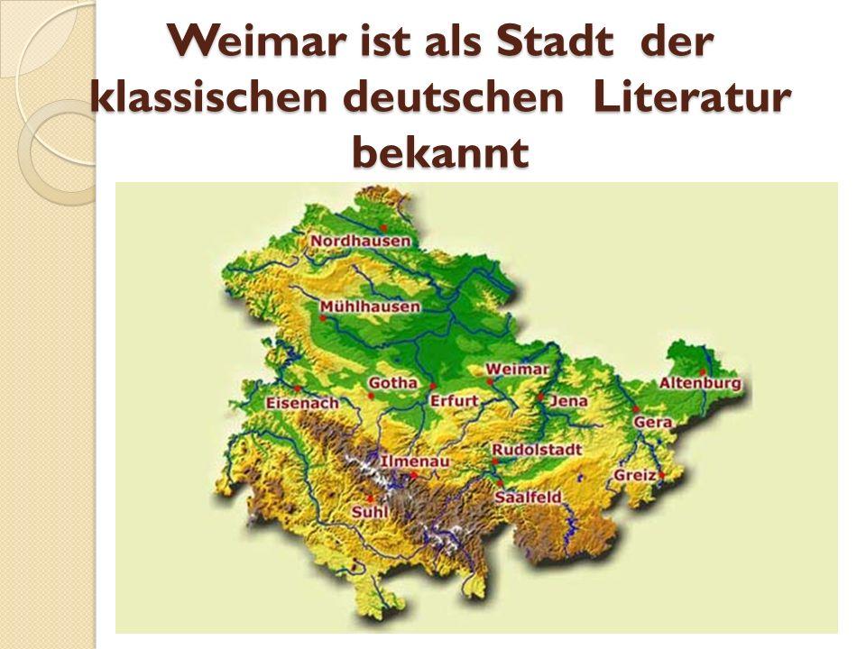 Weimar ist als Stadt der klassischen deutschen Literatur bekannt