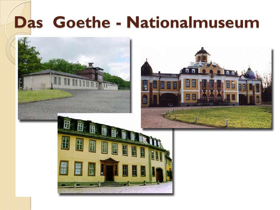 Das Goethe - Nationalmuseum