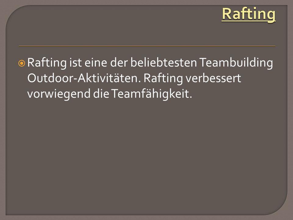 Rafting ist eine der beliebtesten Teambuilding Outdoor-Aktivitäten.