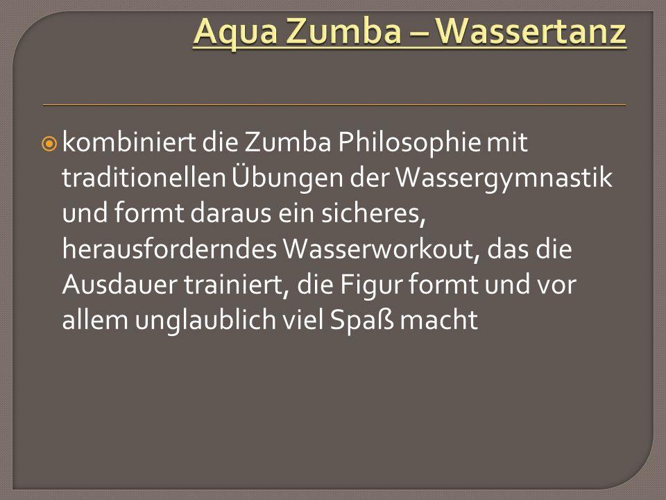  kombiniert die Zumba Philosophie mit traditionellen Übungen der Wassergymnastik und formt daraus ein sicheres, herausforderndes Wasserworkout, das die Ausdauer trainiert, die Figur formt und vor allem unglaublich viel Spaß macht