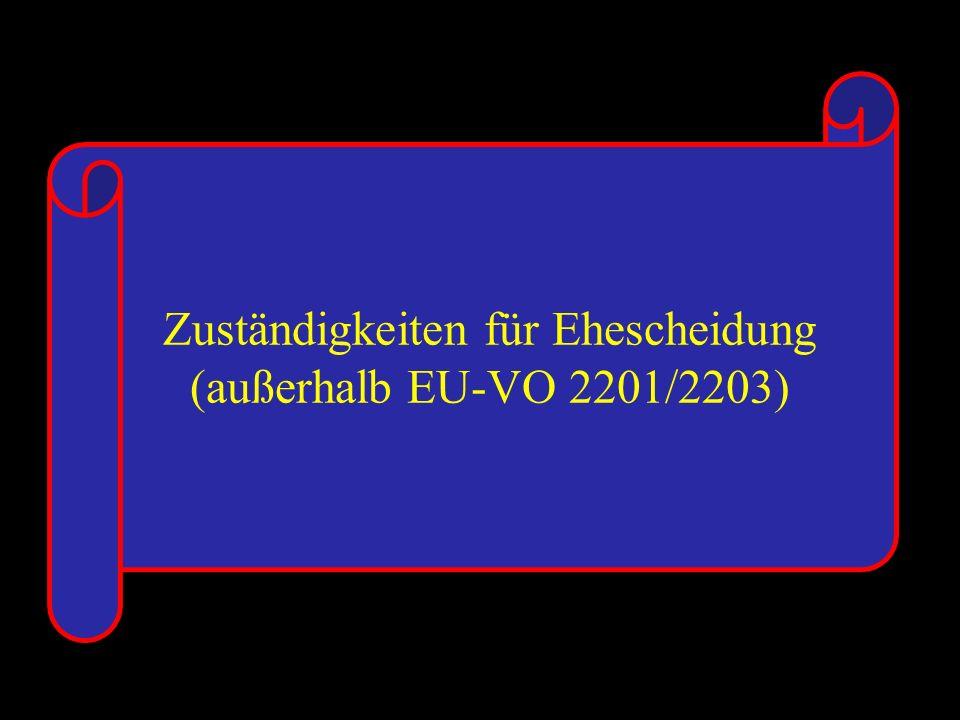14.10.2005 Dr. Günter Tews Zuständigkeiten für Ehescheidung (außerhalb EU-VO 2201/2203)