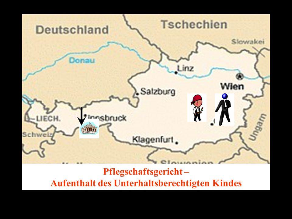 14.10.2005 Dr. Günter Tews Pflegschaftsgericht – Aufenthalt des Unterhaltsberechtigten Kindes