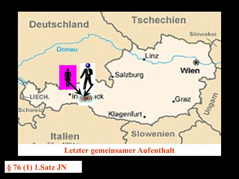 14.10.2005 Dr. Günter Tews Letzter gemeinsamer Aufenthalt § 76 (1) 1.Satz JN