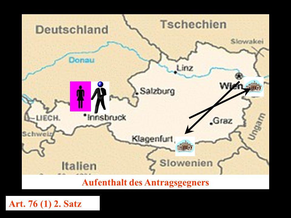 14.10.2005 Dr. Günter Tews Aufenthalt des Antragsgegners Art. 76 (1) 2. Satz