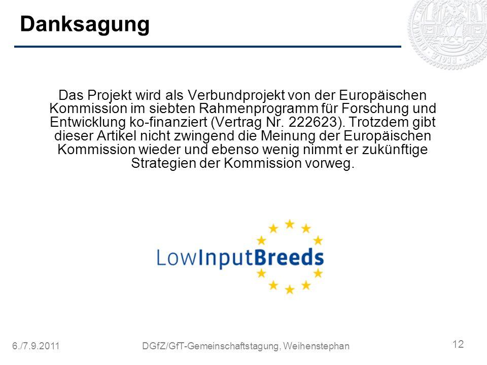 6./7.9.2011DGfZ/GfT-Gemeinschaftstagung, Weihenstephan Danksagung Das Projekt wird als Verbundprojekt von der Europäischen Kommission im siebten Rahme