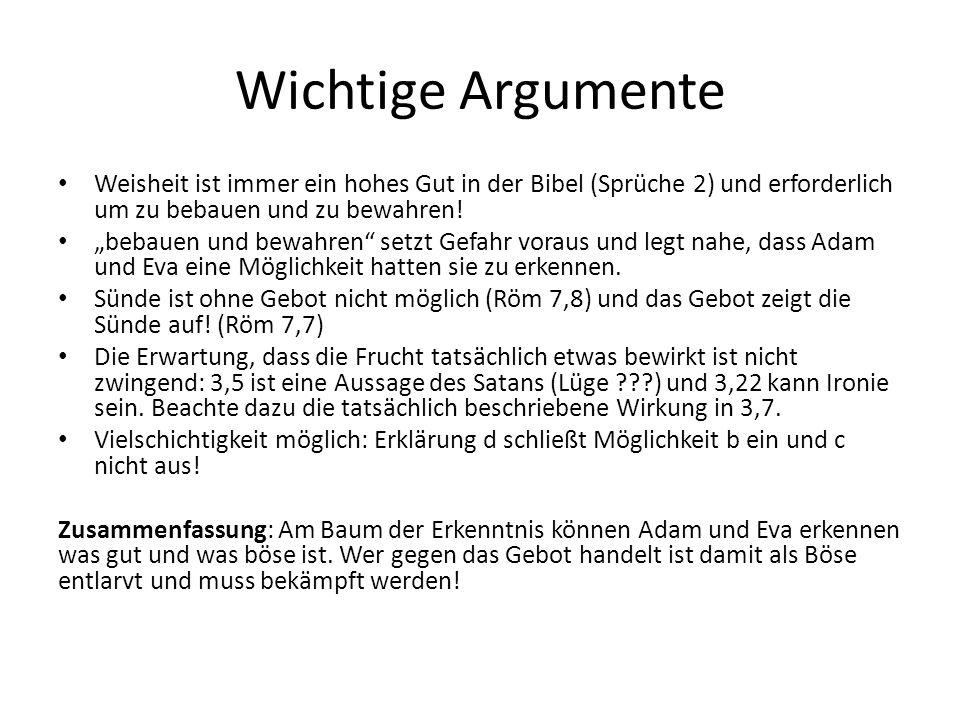 Wichtige Argumente Weisheit ist immer ein hohes Gut in der Bibel (Sprüche 2) und erforderlich um zu bebauen und zu bewahren.