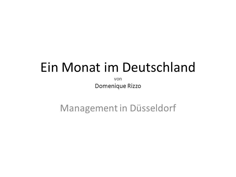 Ein Monat im Deutschland von Domenique Rizzo Management in Düsseldorf