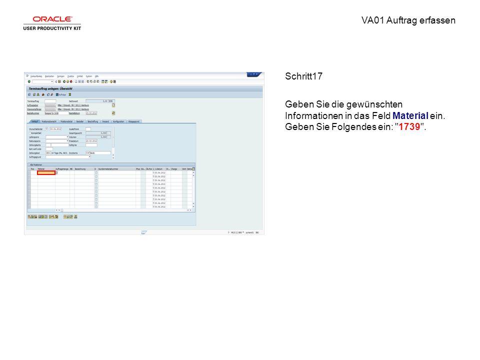 VA01 Auftrag erfassen Schritt17 Geben Sie die gewünschten Informationen in das Feld Material ein. Geben Sie Folgendes ein: