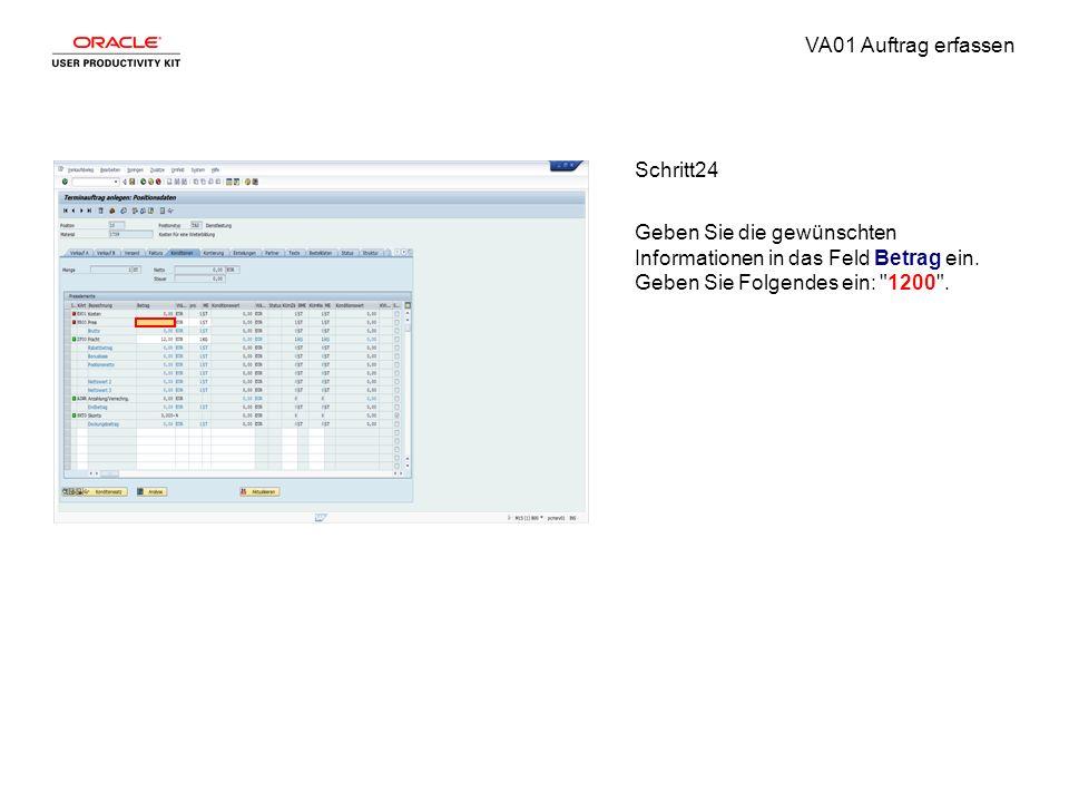 VA01 Auftrag erfassen Schritt24 Geben Sie die gewünschten Informationen in das Feld Betrag ein. Geben Sie Folgendes ein: