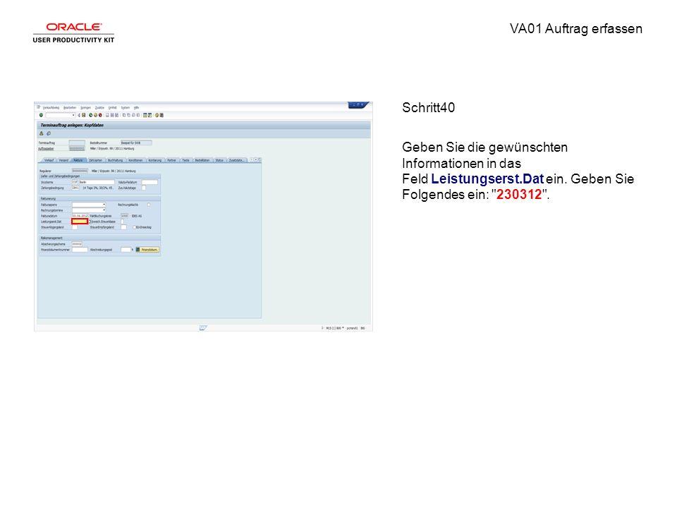 VA01 Auftrag erfassen Schritt40 Geben Sie die gewünschten Informationen in das Feld Leistungserst.Dat ein. Geben Sie Folgendes ein: