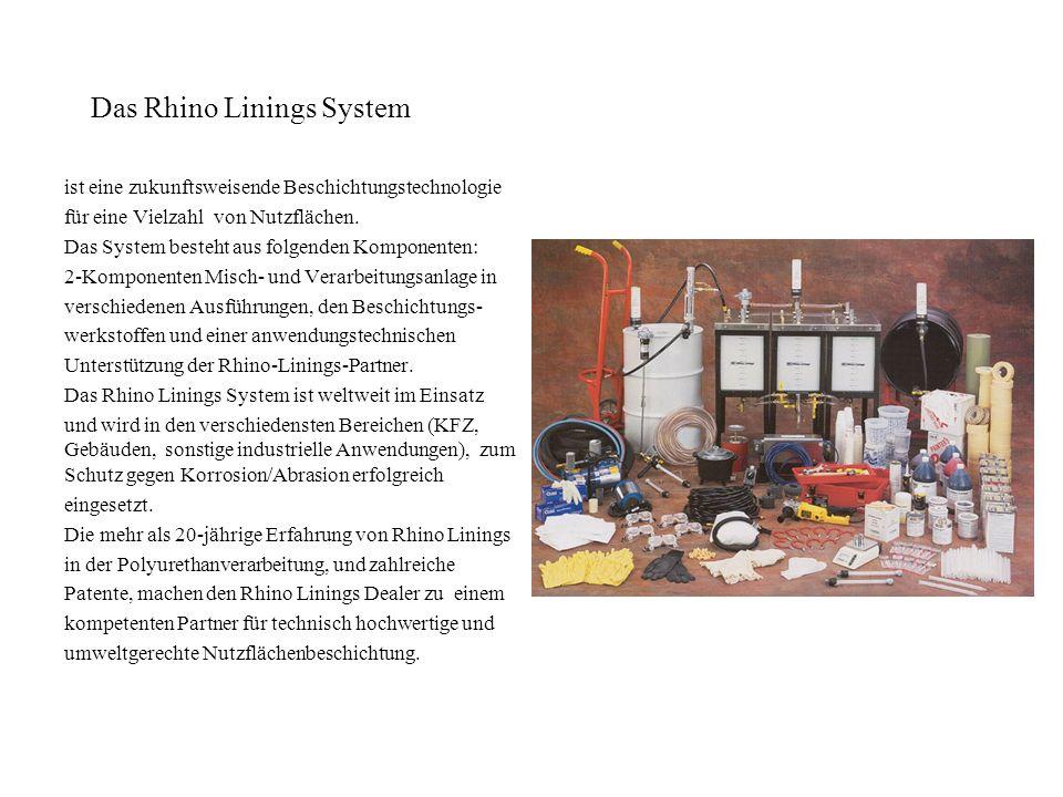 Das Rhino Linings System ist eine zukunftsweisende Beschichtungstechnologie für eine Vielzahl von Nutzflächen.