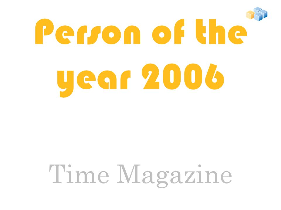 Person of the year 2006 Time Magazine