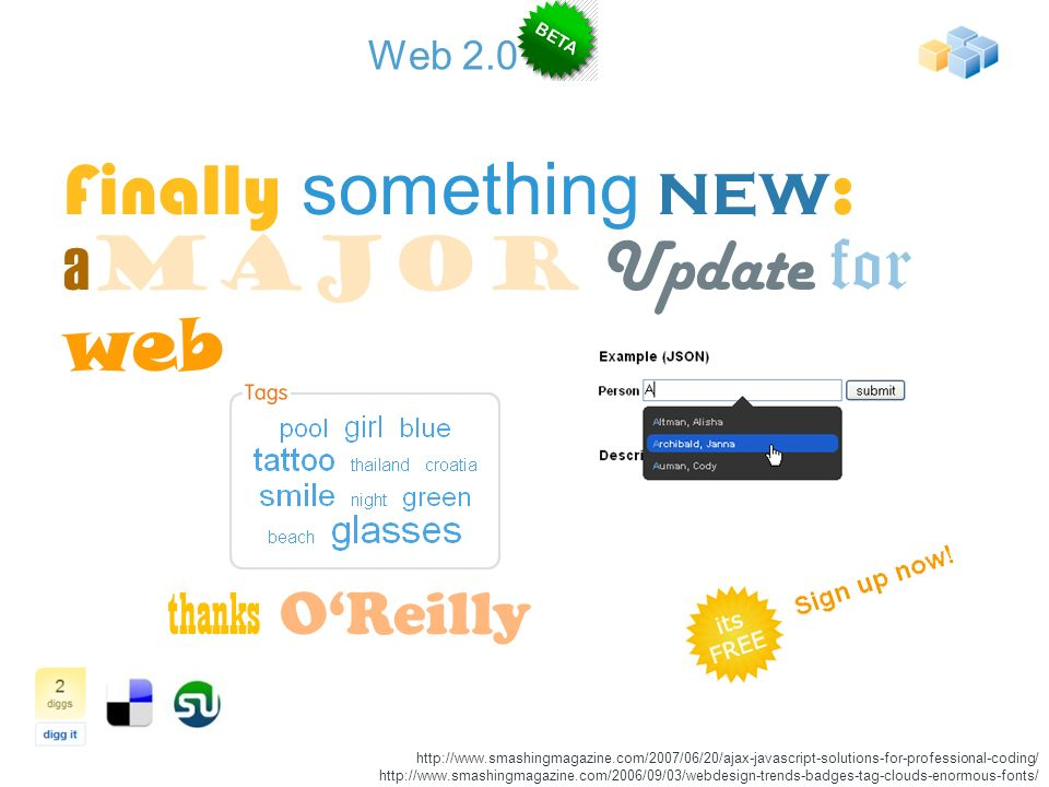 Finally something new : a Major Update for web thanks O'Reilly http://www.smashingmagazine.com/2007/06/20/ajax-javascript-solutions-for-professional-c