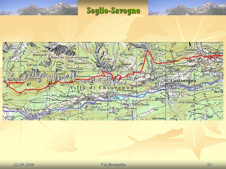 22.09.2006Via Bregaglia20 Soglio-Savogno