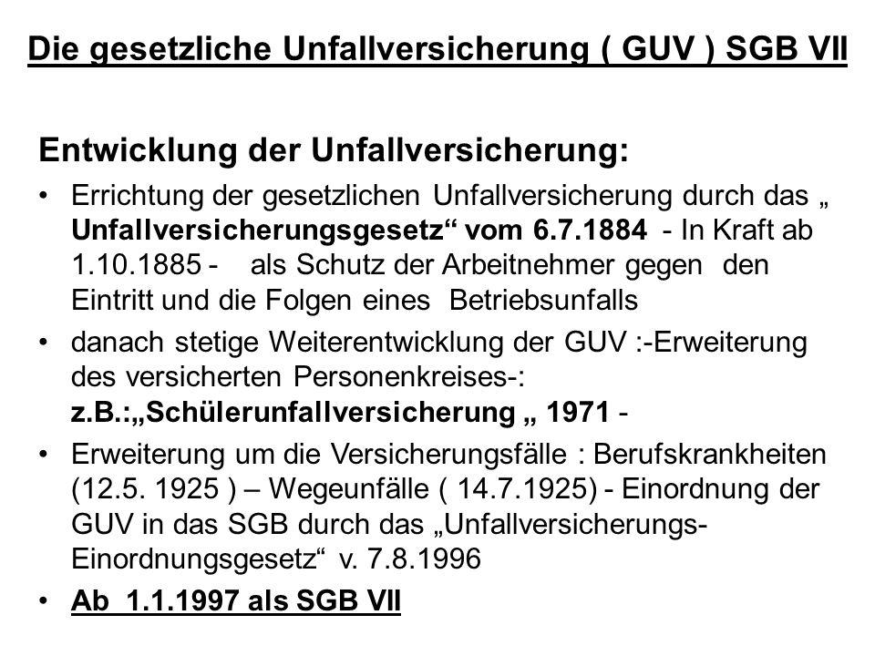 """Die gesetzliche Unfallversicherung ( GUV ) SGB VII Entwicklung der Unfallversicherung: Errichtung der gesetzlichen Unfallversicherung durch das """" Unfa"""