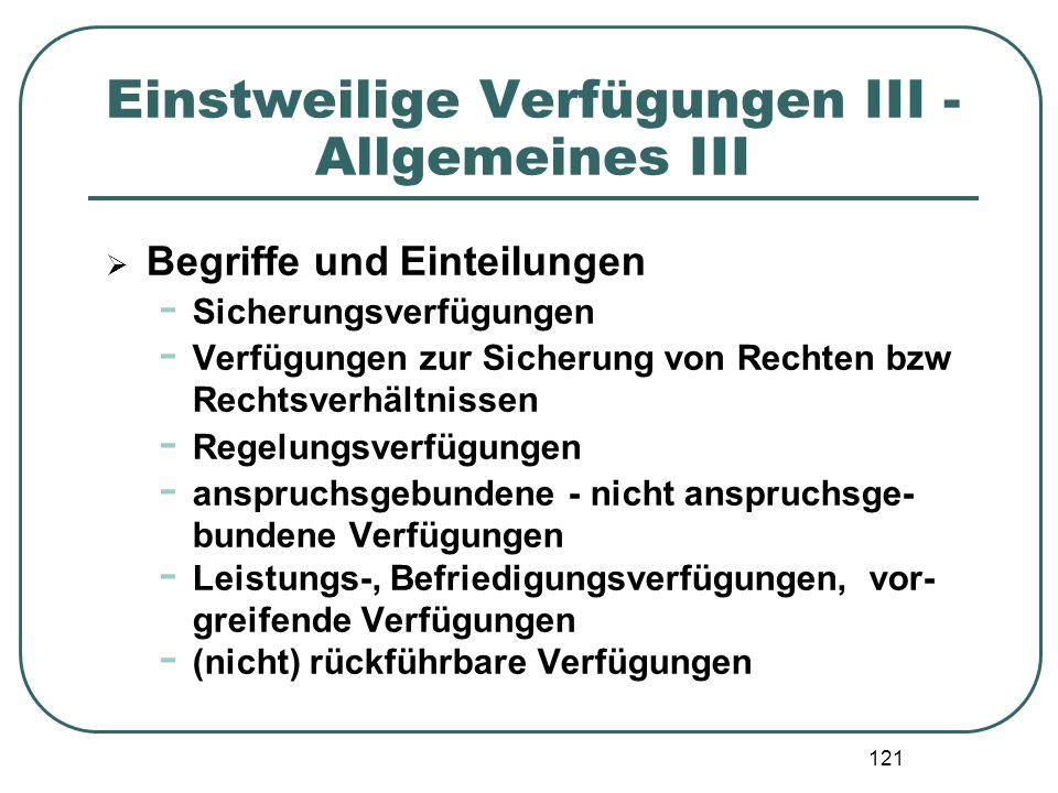 121 Einstweilige Verfügungen III - Allgemeines III  Begriffe und Einteilungen - Sicherungsverfügungen - Verfügungen zur Sicherung von Rechten bzw Rec