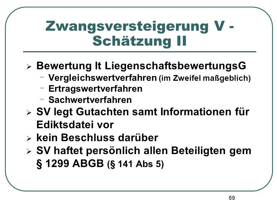 69 Zwangsversteigerung V - Schätzung II  Bewertung lt LiegenschaftsbewertungsG - Vergleichswertverfahren (im Zweifel maßgeblich) - Ertragswertverfahr