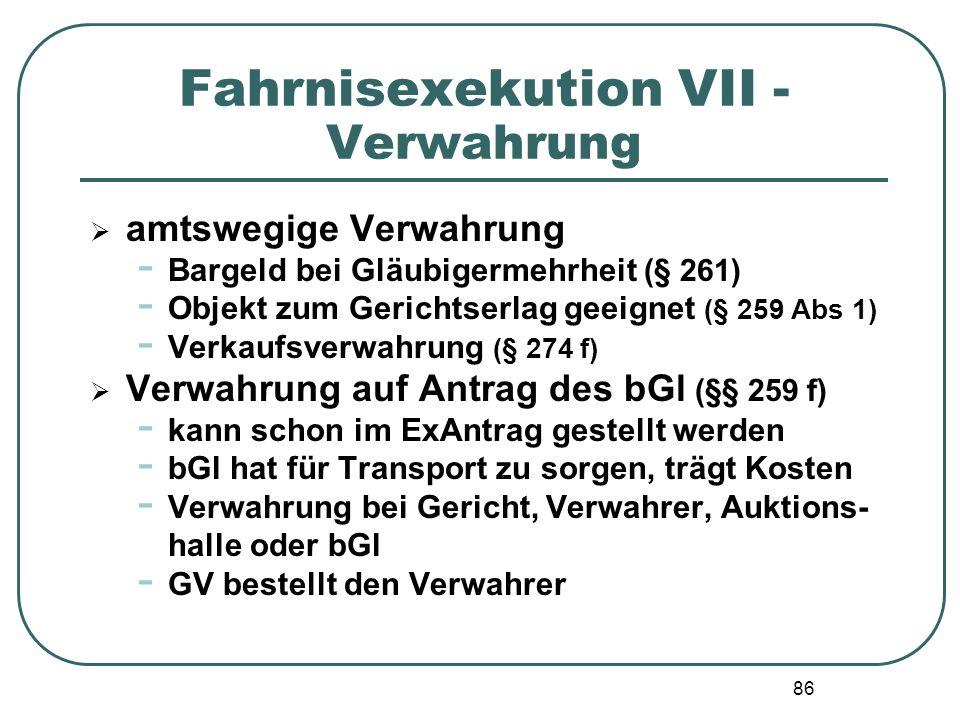 86 Fahrnisexekution VII - Verwahrung  amtswegige Verwahrung - Bargeld bei Gläubigermehrheit (§ 261) - Objekt zum Gerichtserlag geeignet (§ 259 Abs 1)