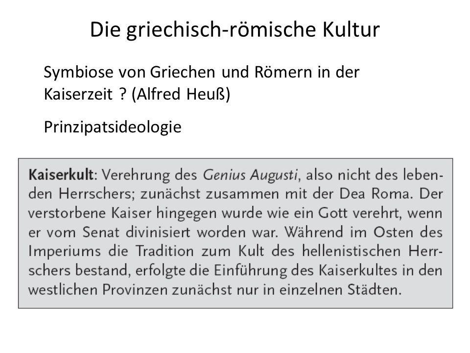 Die griechisch-römische Kultur Symbiose von Griechen und Römern in der Kaiserzeit .