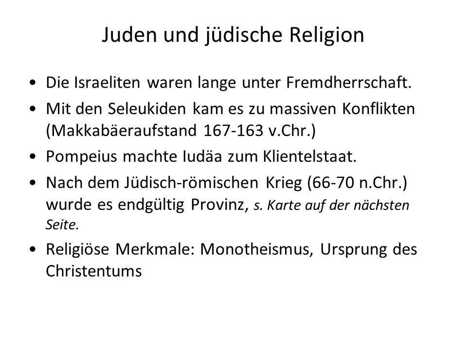 Juden und jüdische Religion Die Israeliten waren lange unter Fremdherrschaft.