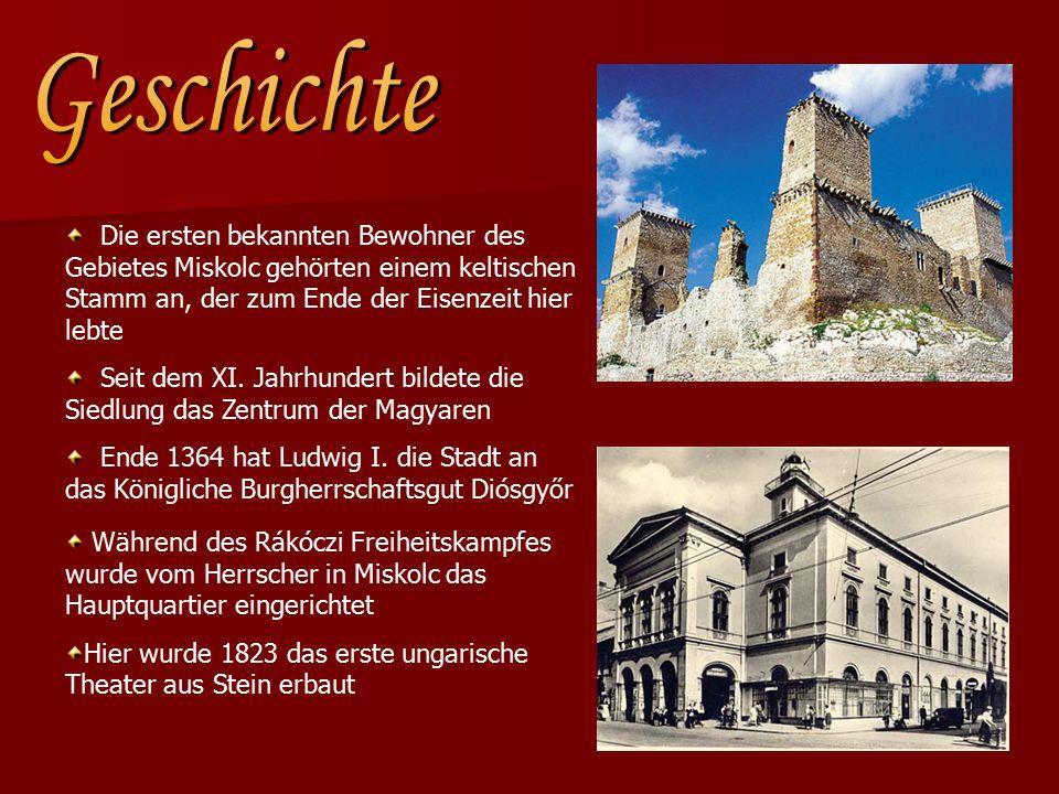 Die ersten bekannten Bewohner des Gebietes Miskolc gehörten einem keltischen Stamm an, der zum Ende der Eisenzeit hier lebte Seit dem XI.