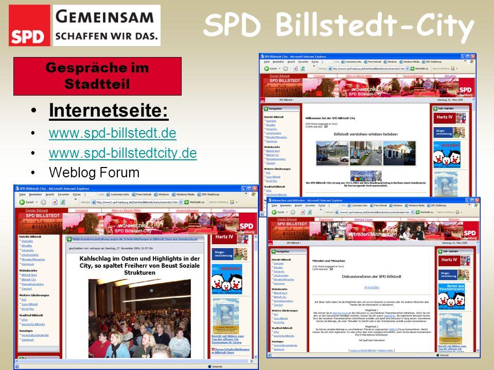 Internetseite: www.spd-billstedt.de www.spd-billstedtcity.de Weblog Forum SPD Billstedt-City Gespräche im Stadtteil