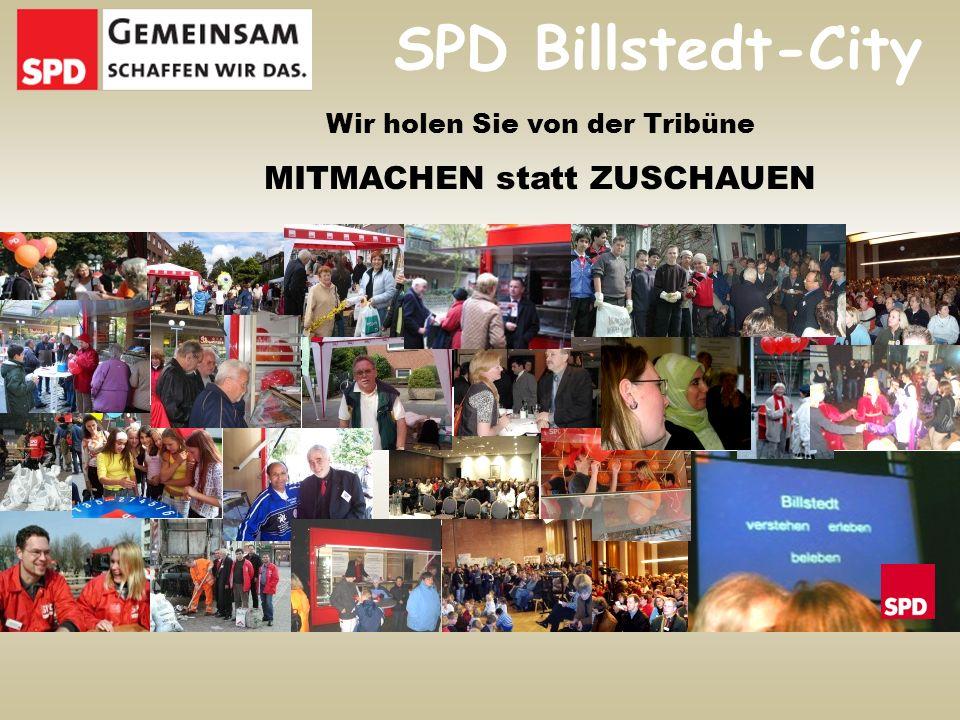 Vernetzung im Stadtteil SPD Billstedt-City Wir holen Sie von der Tribüne MITMACHEN statt ZUSCHAUEN