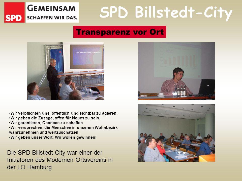 Transparenz vor Ort Die SPD Billstedt-City war einer der Initiatoren des Modernen Ortsvereins in der LO Hamburg Wir verpflichten uns, öffentlich und sichtbar zu agieren.
