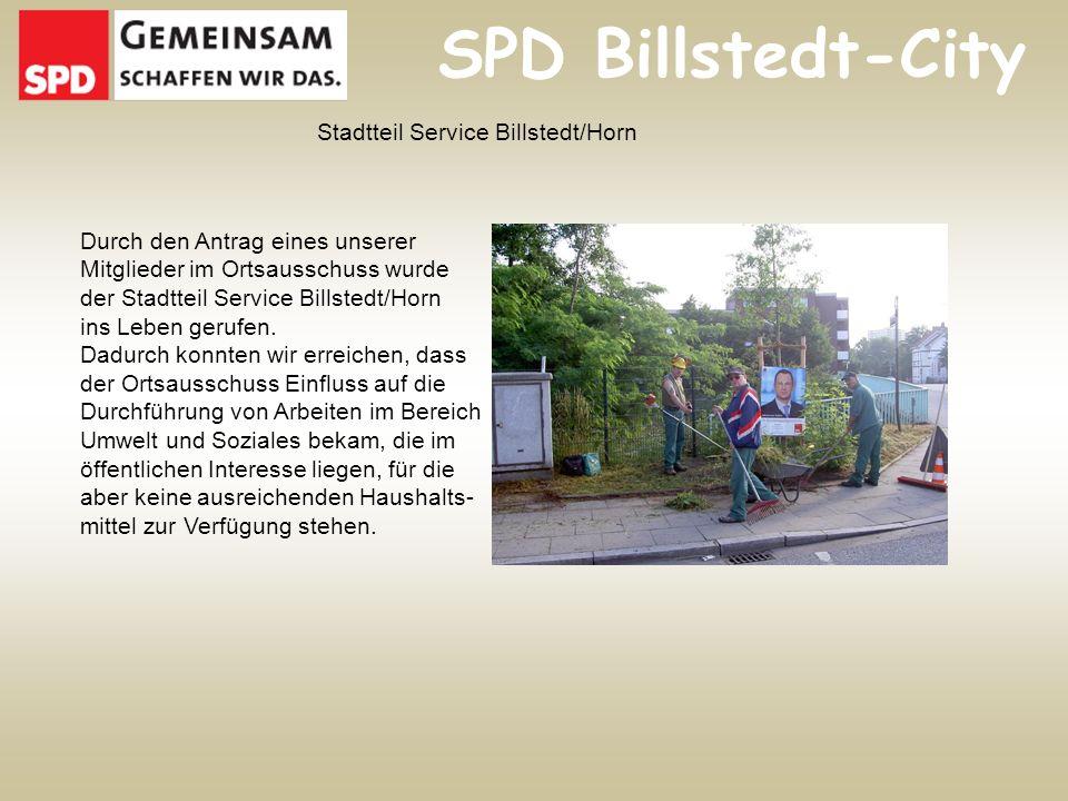 Stadtteil Service Billstedt/Horn Durch den Antrag eines unserer Mitglieder im Ortsausschuss wurde der Stadtteil Service Billstedt/Horn ins Leben gerufen.